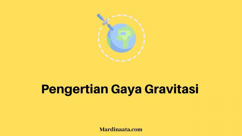 Pengertian Gaya Gravitasi